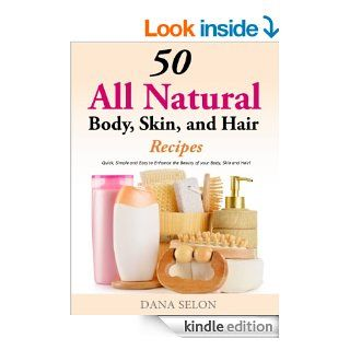 50 All Natural Body, Skin, and Hair Recipes   Quick, Simple and Easy to Enhance the Beauty of your Body, Skin and Hair   Kindle edition by Linda Johnson. Health, Fitness & Dieting Kindle eBooks @ .