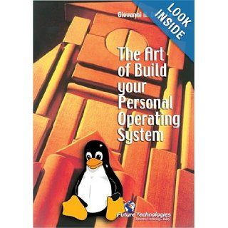 The Art of Build Your Personal Operating System Giovanni A. Orlando 9788888768021 Books