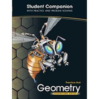 Prentice Hall Geometry Foundation Series Student Companion with Practice and Problem Solving by AGS Secondary published by AGS Secondary (2011) Books