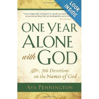 One Year Alone with God 366 Devotions on the Names of God Ava Pennington Books
