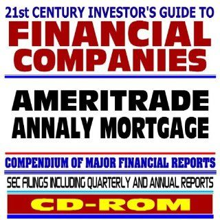 21st Century Investor's Guide to Financial Companies Ameritrade, Annaly Mortgage   SEC Filings (CD ROM) U.S. Government 9781422001776 Books