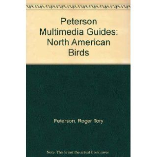 Peterson Multimedia Guides North American Birds Roger Tory Peterson Institute 9780395848432 Books