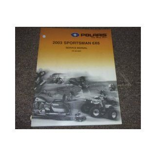 2003 Polaris SPORTSMAN 6X6 SIX BY SIX Service Shop Repair Manual FACTORY OEM polaris Books