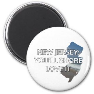 New Jersey You'll shore love it. Fridge Magnets
