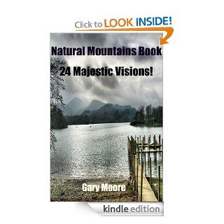 Nature Mountains Book 24 Majestic Visions   Kindle edition by Gary Moore. Children Kindle eBooks @ .