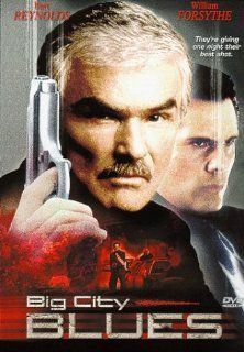 Big City Blues Burt Reynolds, William Forsythe, Giancarlo Esposito, Arye Gross, Georgina Cates, Balthazar Getty, Michael O'Hagan, Donovan Leitch Jr., Danilo De La Torre, Michael Nicolosi, Madeline Lee, Mike Kirton, Clive Fleury, Brad Wyman, Danny Suh,