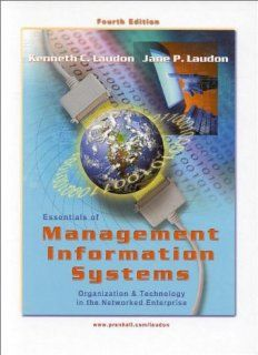 Essentials of Management Information Systems (4th Edition) Jane P. Laudon, Kenneth C. Laudon 9780130193230 Books