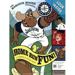 Mariner Moose Home Run Fun Coloring & Activity Book MA, ATR BC, CPAT, CPC Steffanie Lorig and Jeanean Jacobs 9780971524064 Books
