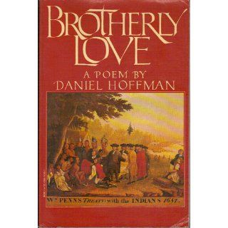 Brotherly Love A Poem Daniel Hoffman 9780394747262 Books