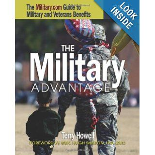 Military Advantage, 2011 The Military Guide to Military and Veteran's Benefits Terry Howell 9781591143925 Books