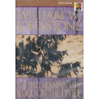 The First Mountain Man Blood on the Divide (3 Cassettes) William W. Johnstone, Grover Gardner 9781552040744 Books