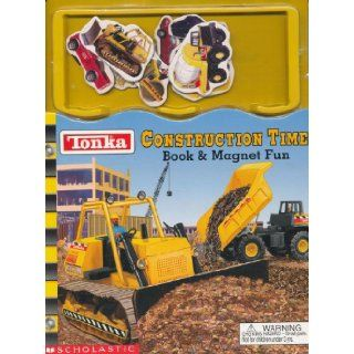 Tonka Construction Time Book & Magnet Fun Victoria Hickle, Uldis Klavins 9780439334747 Books