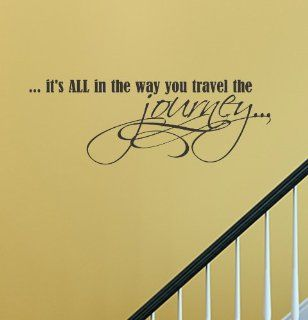 It's all in the way you travel the journey Vinyl Wall Decals Quotes Sayings Words Art Decor Lettering Vinyl Wall Art Inspirational Uplifting  Nursery Wall Decor  Baby