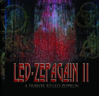 Led Zepagain II  A Tribute to Led Zeppelin Music
