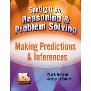 Spotlight on Reasoning & Problem Solving Making Predictions & Inferences Books