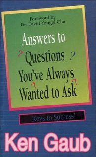 Answers to Questions You Always Wanted to Ask (9780892212071) Ken Gaub Books