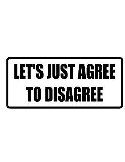 "2"" Helmet Hardhat Printed color let's just agree to disagree funny saying decal/stickers for autos, windows, laptops, motorcycle helmets. Weather resistant vinyl sticker decal for any smooth surface such as windows bumpers laptops or any smooth su"