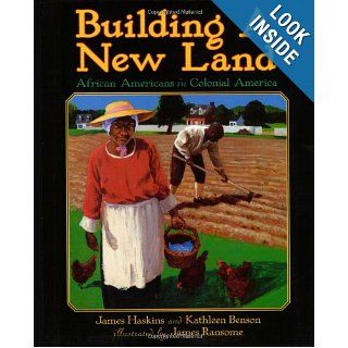 Building a New Land African Americans in Colonial America (From African Beginnings the African American Story) James Haskins, Kathleen Benson, James Ransome 9780060585549 Books