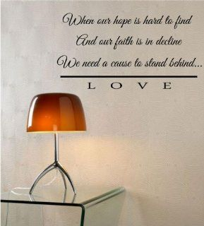 When our hope is hard to find and our faith is in decline we need a cause to stand behindLOVE Vinyl Wall Decals Quotes Sayings Words Art Decor Lettering Vinyl Wall Art Inspirational Uplifting  Nursery Wall Decor  Baby