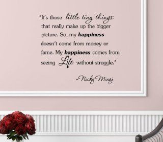 It's Those Little Tiny Things That Really Make up the Bigger Picture. So, My Happiness Doesn't Come From Money or Fame. My Happiness Comes From Seeing Life Without Struggle.  Nicky Minaj Vinyl Decal Matte Black Decor Decal Skin Sticker Laptop Ever