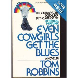 Even Cowgirls Get the blues Tom Robbins 9780553257694 Books