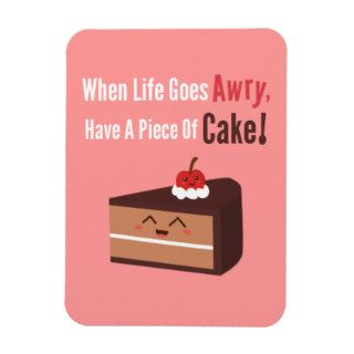Cute Chocolate Cake with Funny but True Quote Magnets