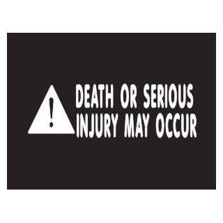#014 Death or Serious Injury May Occur Bumper Sticker / Vinyl Decal Automotive