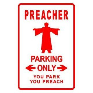 PREACHER PARKING church pastor novelty sign   Decorative Signs