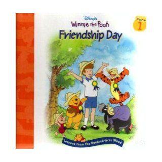 Winnie the Pooh Friendship Day (Book 1, Lessons From the Hundred   Acre Wood) Books