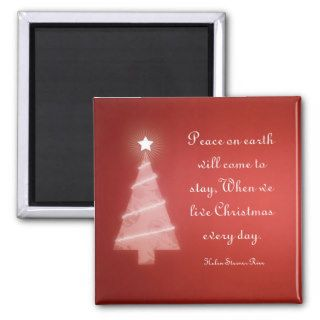 Peace on earth will come to stay Quote Magnets
