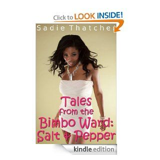 Tales from the Bimbo Ward Salt and Pepper (Transformation Mind Control Erotica)   Kindle edition by Sadie Thatcher. Literature & Fiction Kindle eBooks @ .