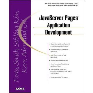 Java Server Pages Application Development Scott M. Stirling, Andre Lei, Ben Forta, Edwin Smith, Larry Kim, Roger Kerr, David Aden 0752063319390 Books