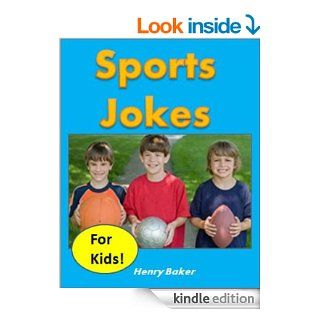 Kids Fun Sports Jokes for Kids   The Most Hilarious Kid Tested (and Kid Approved) Sports Jokes for Children eBook Henry Baker, Jokes for Kids /  Funny Books for Kids Kindle Store