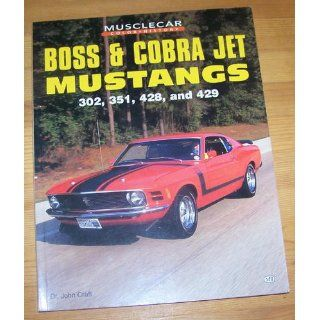 Boss and Cobra Jet Mustangs 302, 351, 428 and 429 (Muscle Car Color History) Dr John Craft 9780760300503 Books