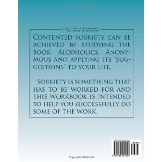 Alcoholics Anonymous Big Book Workbook Working the Program George B 9781466221222 Books