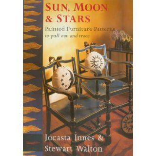 Sun Moon and Stars Painted Furniture Patterns to Pull Out and Trace Jocasta Innes, Stewart Walton 9781850294085 Books