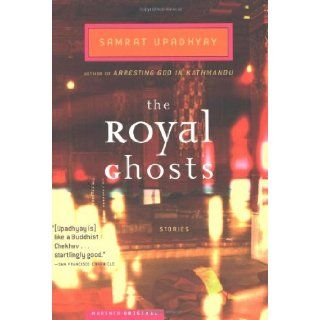 The Royal Ghosts Stories Samrat Upadhyay 9788129109156 Books