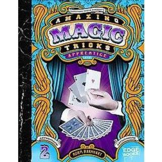 Amazing Magic Tricks, Apprentice Level (Hardcover)