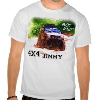 4x4 Jimmy Mud TruckGot Mud? T Shirts