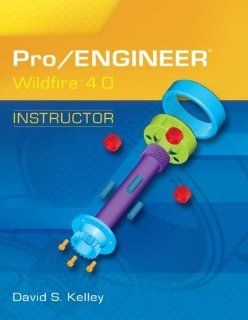 Pro/Engineer Wildfire Instructor David Kelley 9780073522661 Books