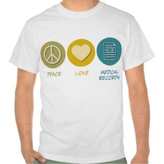 Peace Love Medical Records Tee Shirts