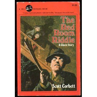 The red room riddle; A ghost story Scott Corbett 9780440475248 Books