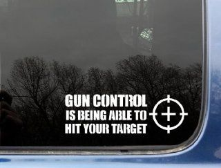 "Gun control is being able to hit your target   8"" x 2 1/2""   funny die cut vinyl decal / sticker for window, truck, car, laptop, etc"