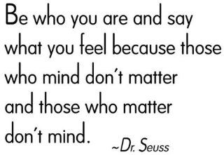 "WallStickerUSA Medium ""Be who you are and say what you feel because those who mind don't matter and those who matter don't mind. ""  Dr. Seuss Quote Saying Wall Sticker Decal Transfer Film 17x25   Nursery Wall Decor"