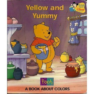 Yellow and Yummy A Book About Colors (Pooh) (Baby's First Disney Books) Disney Enterprises 9789999030151  Children's Books