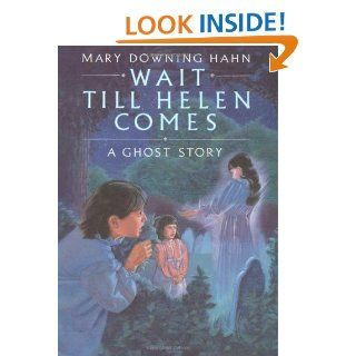 Wait Till Helen Comes A Ghost Story Mary Downing Hahn 0046442194532  Children's Books