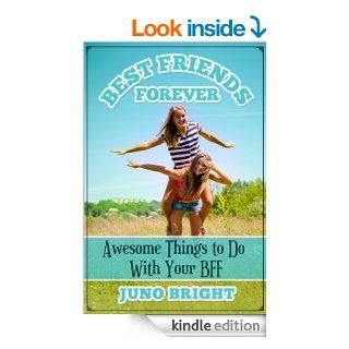 Best Friends Forever Awesome Things to Do With Your BFF   Kindle edition by Juno Bright. Children Kindle eBooks @ .