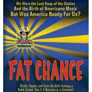 Fat Chance We Were the Last Gasp of the 60s and the Birth of Americana Music, But Was America Ready for Us? Gilbert Klein 9780985679026 Books