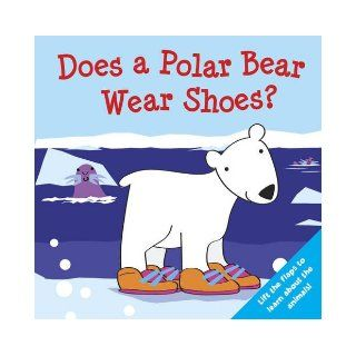 Does a Polar Bear Wear Shoes? (Who Does What Flap Books) 9781848170711 Books