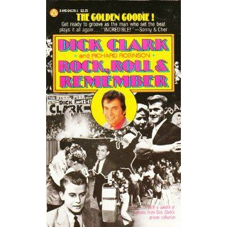 Rock, Roll & Remember Dick Clark, Richard Robinson 9780445041783 Books